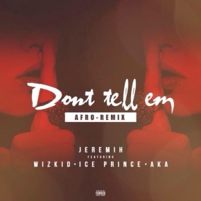 """Listen To Jeremih's """"Dont Tell Em"""" AfroRemix With AKA, Wizkid and IcePrince"""